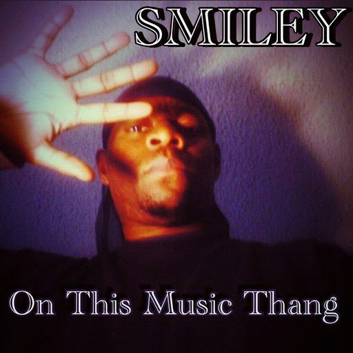 Smiley альбом On This Music Thang