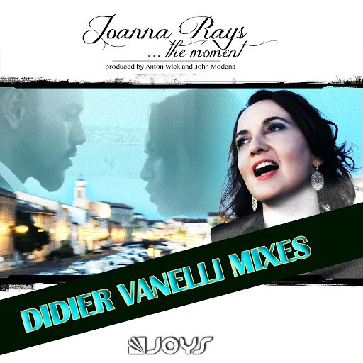 Joanna Rays альбом The Moment (Moment in Love) [Didier Vanelli Mixes]