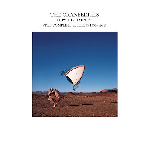 The Cranberries альбом Bury The Hatchet (The Complete Sessions 1998-1999)