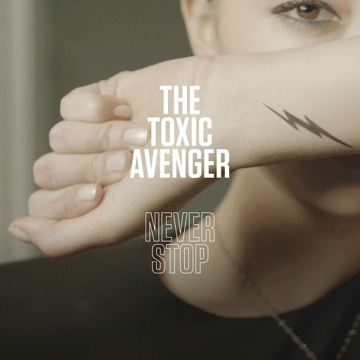 The Toxic Avenger альбом Never Stop
