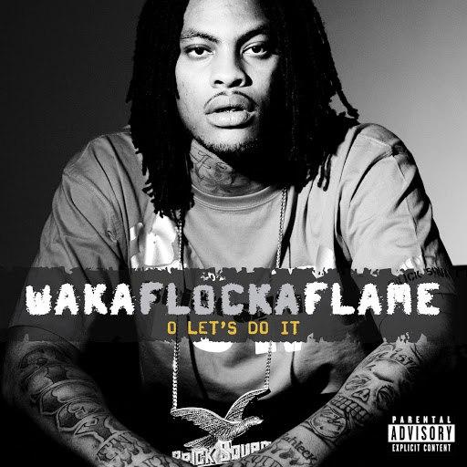 Waka Flocka Flame альбом O Let's Do It