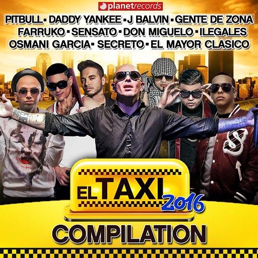 Pitbull альбом El Taxi 2016 - Compilation (Reggaeton Dembow Urbano Latin Hits)