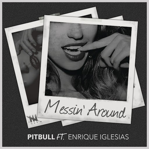 Pitbull альбом Messin' Around
