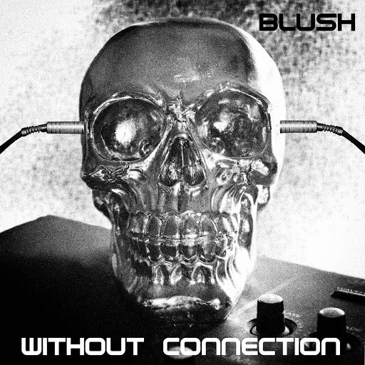 Blush альбом Without Connexion