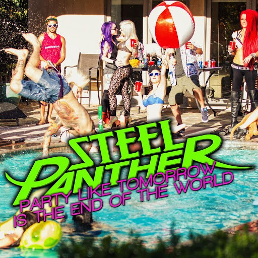 Steel Panther альбом Party Like Tomorrow Is the End of the World