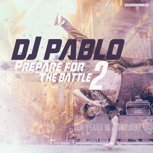 DJ Pablo альбом Prepare for the Battle, Vol. 2