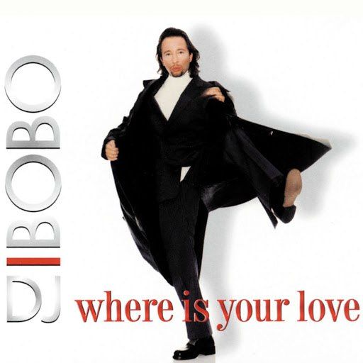 DJ Bobo альбом Where Is Your Love