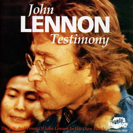 John Lennon альбом Testimony: The Life And Times Of John Lennon - In His Own Words