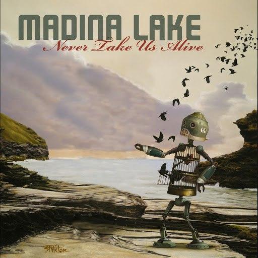 Madina Lake альбом Never Take Us Alive