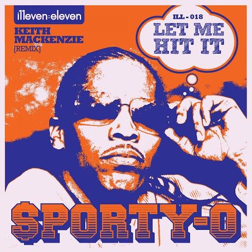 Sporty-O альбом Let Me Hit It (Keith MacKenzie Remix)