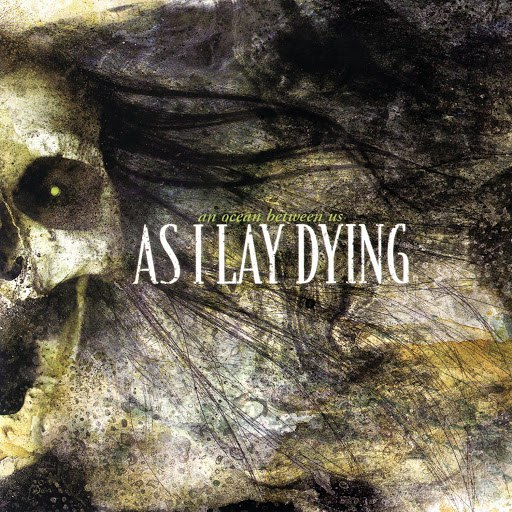 As I Lay Dying альбом An Ocean Between Us