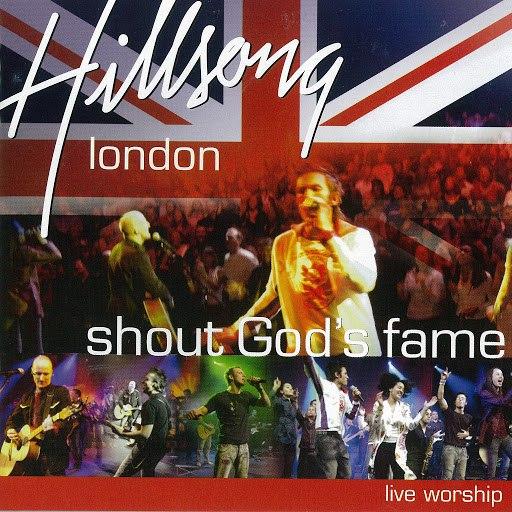 Hillsong London альбом Shout God's Fame