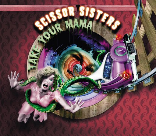 Scissor Sisters альбом Take Your Mama (2 Track)