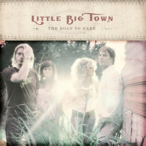 Little Big Town альбом The Road To Here