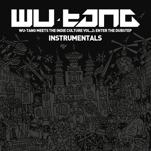 Wu-Tang Clan альбом Wu-Tang Meets the Indie Culture, Vol. 2 - Enter the Dubstep (Instrumentals)