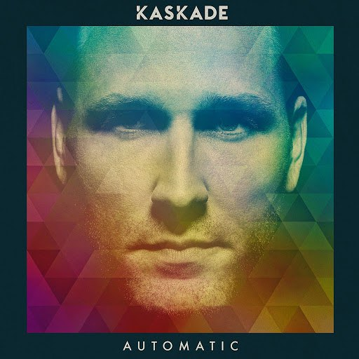 Kaskade альбом Automatic