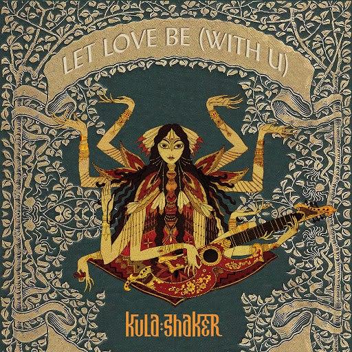 Kula Shaker альбом Let Love Be (with U)
