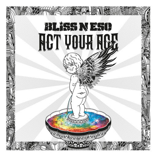 Bliss N Eso альбом Act Your Age