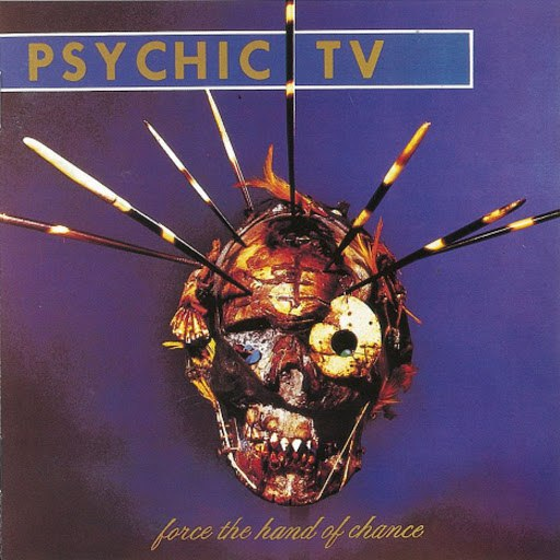 Psychic TV альбом Force the Hand of Chance (Expanded Edition)