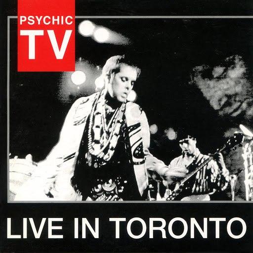 Psychic TV альбом Live in Toronto