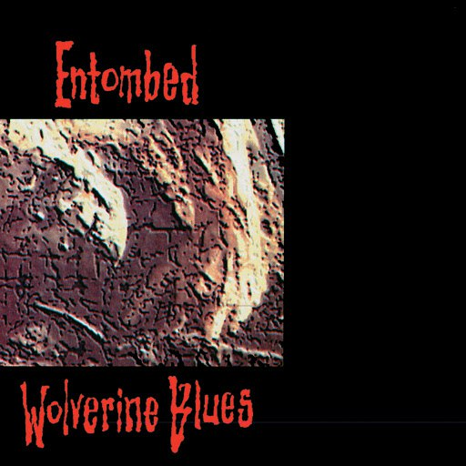 Entombed альбом Wolverine Blues (Full Dynamic Range Edition)