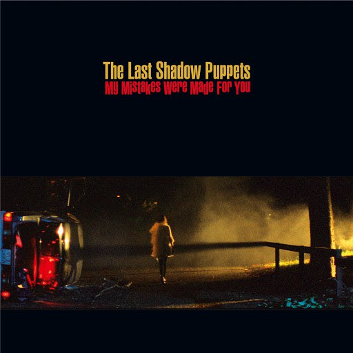The Last Shadow Puppets альбом My Mistakes Were Made For You