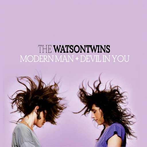 The Watson Twins альбом Modern Man + Devil In You