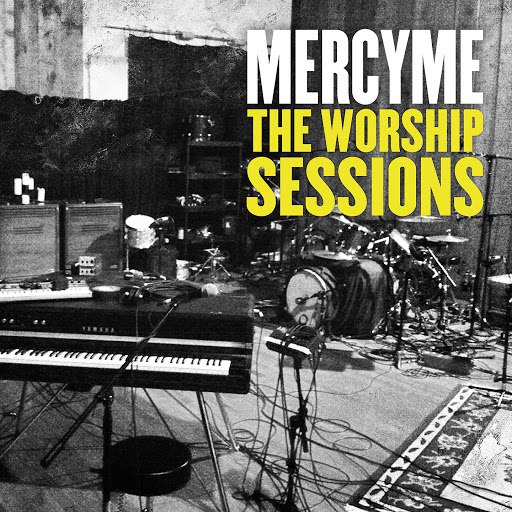 MercyMe альбом The Worship Sessions