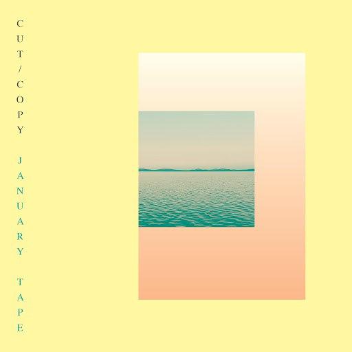 Cut Copy альбом January Tape