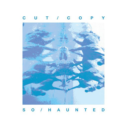 Cut Copy альбом So Haunted