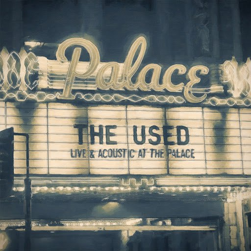 The Used альбом Live and Acoustic at The Palace