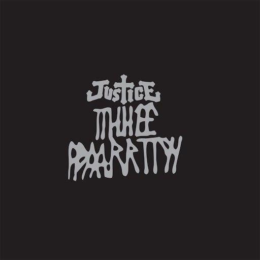 Justice альбом Tthhee Ppaarrttyy