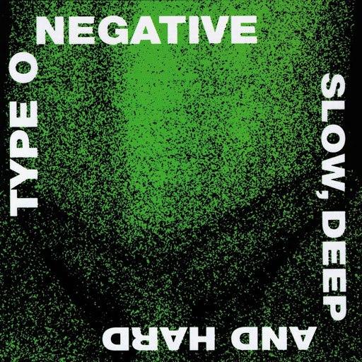 Type O Negative альбом Slow, Deep and Hard
