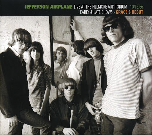 Jefferson Airplane альбом Live At The Fillmore Auditorium 10/16/66: Early & Late Shows - Grace's Debut