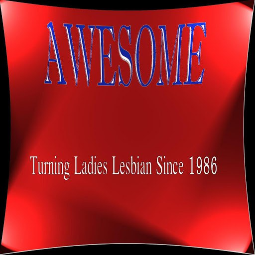 Awesome альбом Turning Ladies Lesbian Since 1986