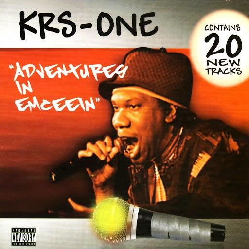 KRS-ONE альбом Adventures In Emceein (Parental Advisory)