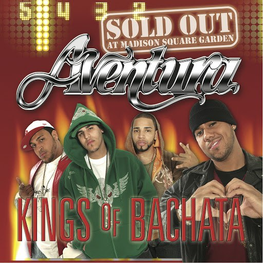 Aventura альбом Kings of Bachata: Sold Out at Madison Square Garden (Live)