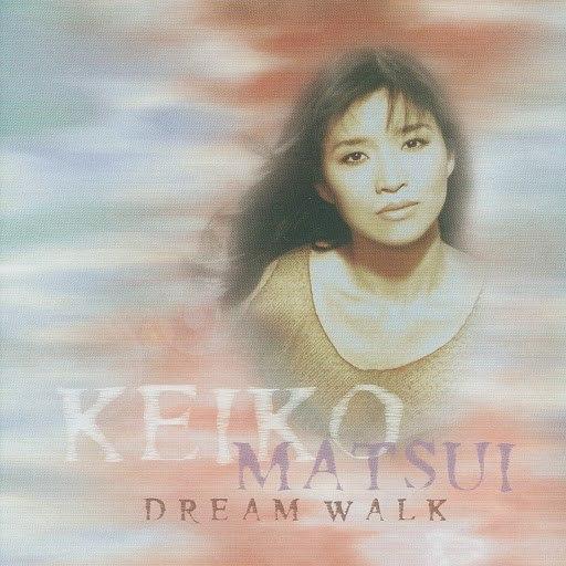 keiko matsui альбом Dream Walk