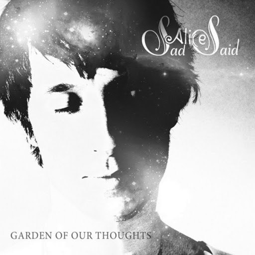 Sad Alice Said альбом Garden of Our Thoughts
