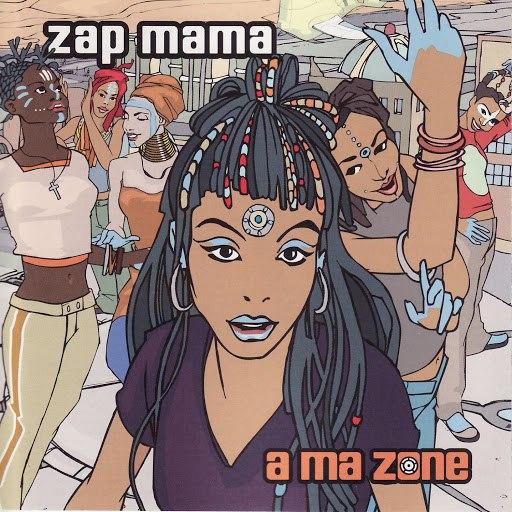 Zap Mama альбом A Ma Zone