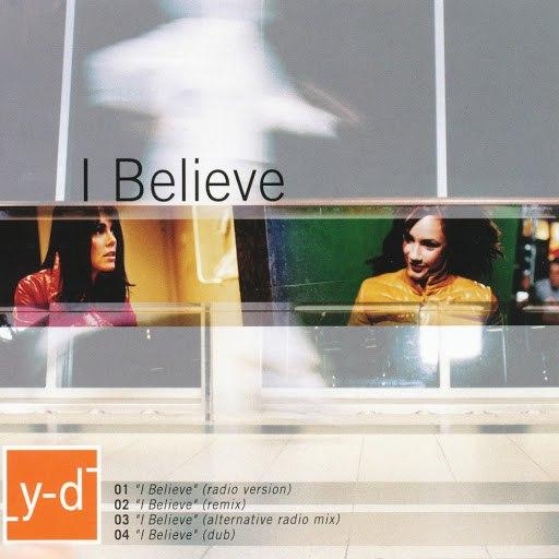 Yaki-Da альбом I Believe
