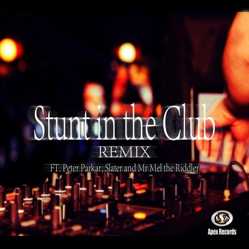 Apex альбом Stunt in the Club Remix (feat. Peter Parkar, Slater & Mr Mel the Riddler)