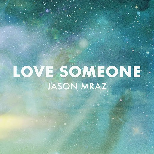 Jason Mraz альбом Love Someone