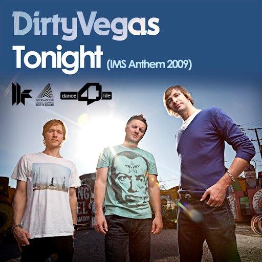 Dirty Vegas альбом Tonight (IMS Anthem 2009)
