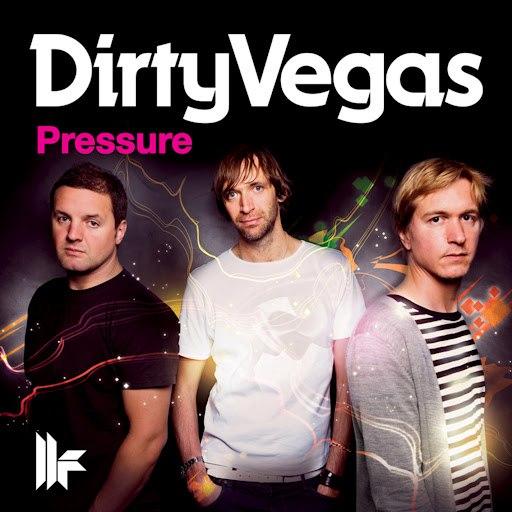 Dirty Vegas альбом Pressure