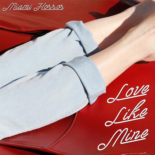 Miami Horror альбом Love Like Mine
