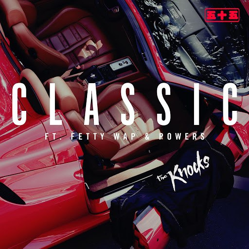 The Knocks альбом Classic (feat. Fetty Wap & POWERS)