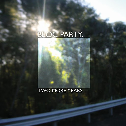 Bloc Party альбом Two More Years / Hero