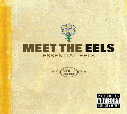 eels альбом Meet The EELS: Essential EELS 1996-2006 Vol. 1