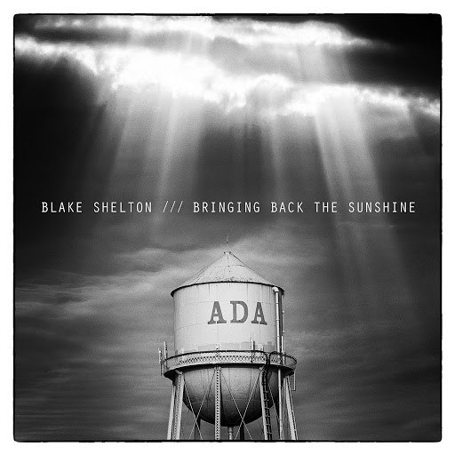 Blake Shelton альбом Bringing Back The Sunshine